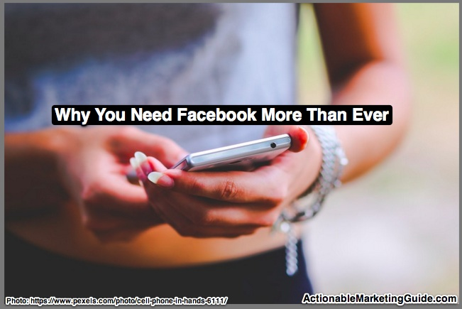 Why you need Facebook more than ever
