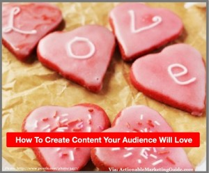 How To Create Content Your Audience Will Love