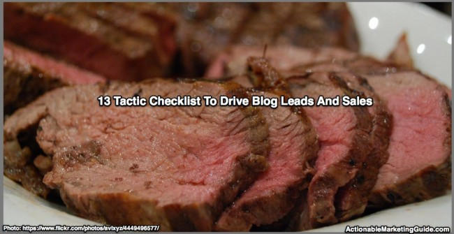 13 Tactic Checklist To Drive Blog Leads And Sales