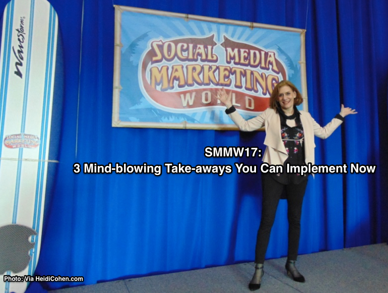 SMMW17 Heidi Cohen of Actionable Marketing Guide
