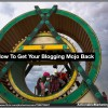 Get Blogging Mojo Back