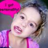 I got personality
