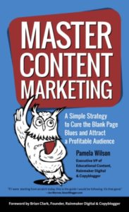 master_content_marketing__a_simple_strategy_to_cure_the_blank_page_blues_and_attract_a_profitable_audience__pamela_wilson__9780997875409__amazon_com__books