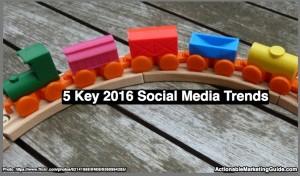 5 Key 2016 Social Media Trends