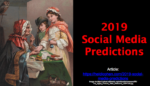 2019 social media predictions