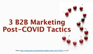 3 B2B Marketing Post-COVID Tactics