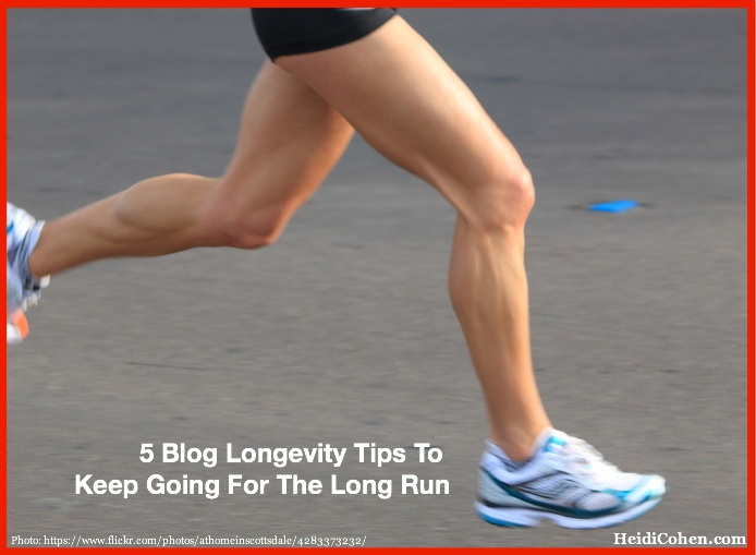 5 Blog Longevity Tips via Heidi Cohen-1