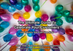 Balloons to represent celebrate customers
