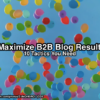 Maximize B2B Blog Results