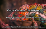 visual content challenges