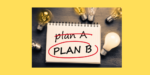 Does Your Marketing Have a Plan B?