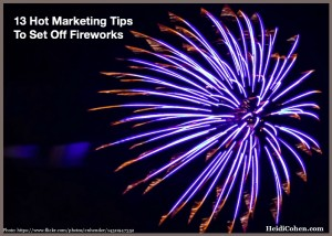 Fireworks-13 Hot Marketing Tips-HeidiCohen