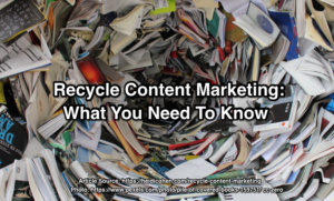 Recycle content marketing