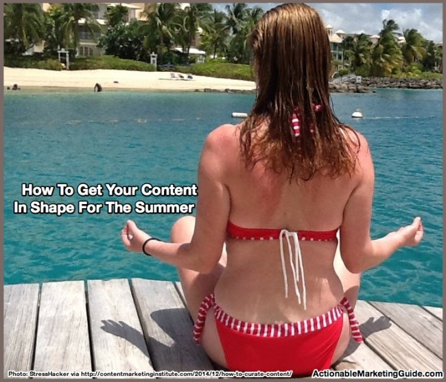 How To Get YOur Content Into Shape for the summer
