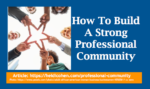 How To Build A Strong Professional COmmunity
