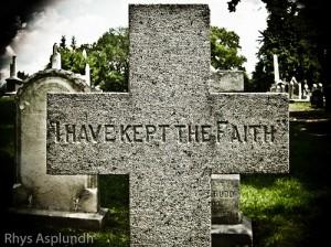 I have kept the faith