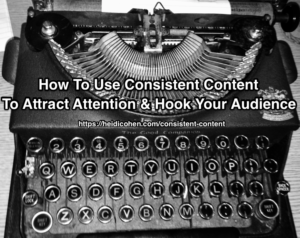 How To Use Consistent Content To Attract Attention