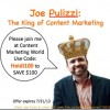 Joe Pulizzi - Content Marketing World - Use Code Heidi100 to save 100