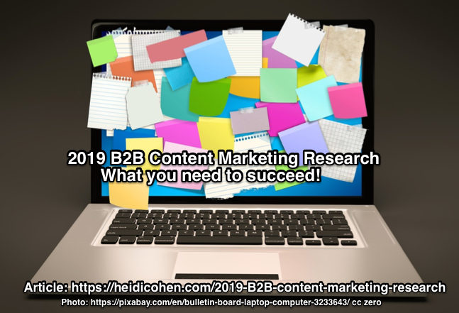 2019 B2B Content Marketing Research: What You Need To Succeed - Heidi Cohen