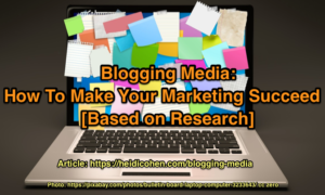 Blogging Media: How To Make Your Marketing Succeed