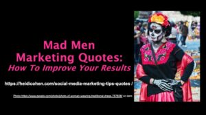 Mad Men Marketing Quotes - Day of The Dead