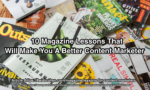 magazine lessons for content marketers - picture of magazine covers