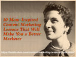 Mom-Inspired Content Marketing Lessons