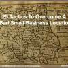 Overcome a bad small business location