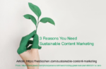 3 Reasons you need sustainable content mrketing