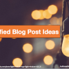 qualified blog post ideas