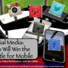 Social Media Who Will Win the Battle For Mobile - HeidiCohen.com