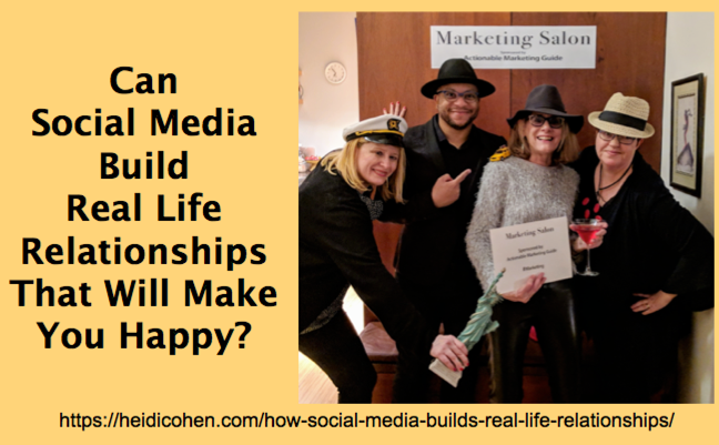 Can Social Media Build Real Life Relationship That Will Make You Happy? - Heidi Cohen