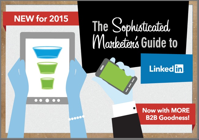 The Sophisticated Guide to Marketing on LinkedIn - 2015 Edition.pdf - Box-1