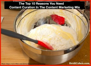 Top 10 Reasons You Need Content Curation in The Content Marketing Mix