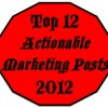 Top 12 Actionable Marketing Posts of 2012