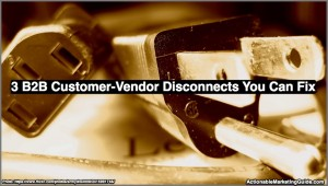 B2B Customer-Vendor Disconnect