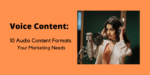 10 Audio Content Formats Your Marketing Needs