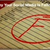 Why Your Social Media Is Failing