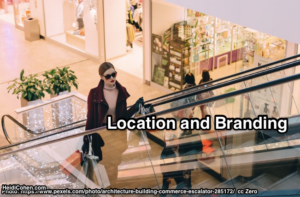 Location And Branding: Customer Experience At Its Best