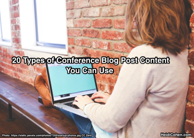 Conference Blog Post Content: 20 Types You Can Steal - Heidi Cohen