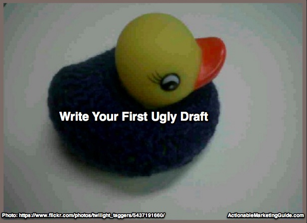 Listen to Ann Handley--Write Your First Ugly Draft