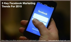 5 Key Facebook Marketing Trends in 2015