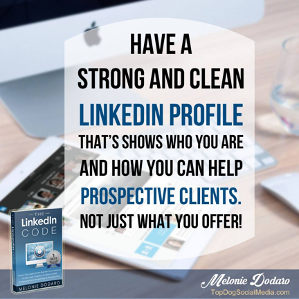 have a strong and clean linkedin profile