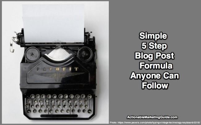 Simple 5 Step Blog Post Formula